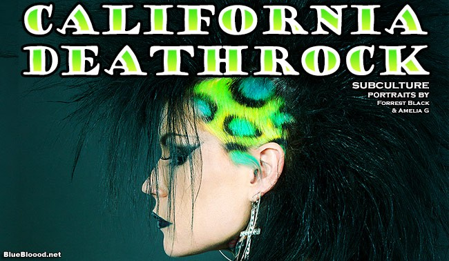California Deathrock: Subculture Portraits by Forrest Black and Amelia G