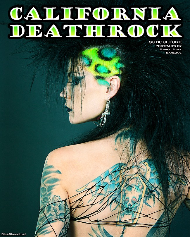 California Deathrock Subculture Portraits by Forrest Black and Amelia G